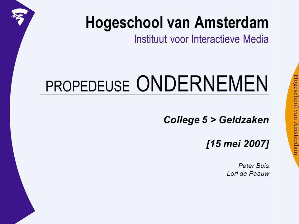 College 5 > Geldzaken [15 mei 2007] Peter Buis Lori de Paauw